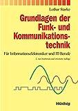 Grundlagen der Funk - und Kommunikationstechnik: Für Informationselektroniker und IT-Berufe