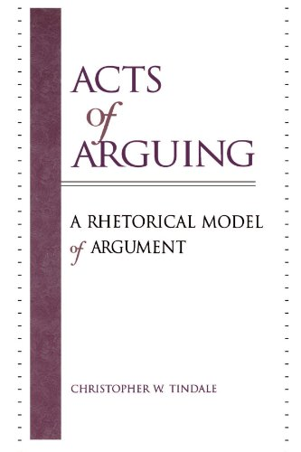 Acts of Arguing: A Rhetorical Model of Argument (SUNY series in Logic and Language)