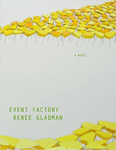 Event Factory Renee Gladman 9780984469307 Amazon Com Books
