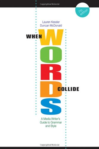 Pdf Reference When Words Collide: A Media Writer's Guide to Grammar and Style (Wadsworth Series in Mass Communication and Journalism)