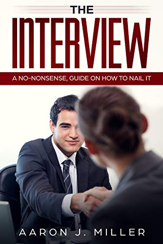 The Interview: A No-nonsense, Guide on How to Nail It