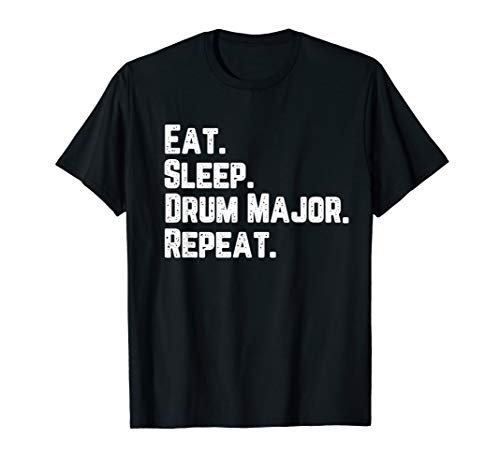 Eat Sleep Drum Major Repeat Music Marching Band T-Shirt