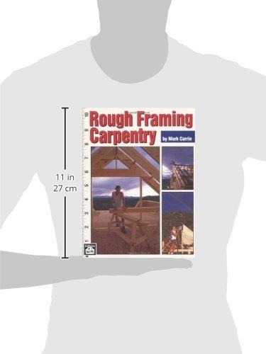 Rough Framing Carpentry: Mark Currie: 9780934041867: Amazon.com: Books