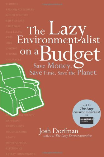 Download The Lazy Environmentalist on a Budget: Save Time. Save Money. Save the Planet. pdf epub