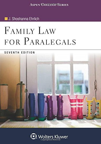Family Law for Paralegals (Aspen College) (California Family Law For Paralegals 7th Edition)
