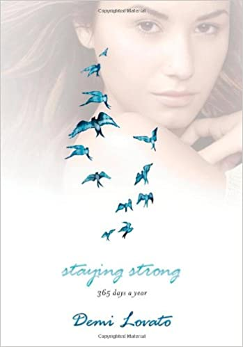 Staying Strong Five Days A Year Demi Lovato Two Amazon Com Books