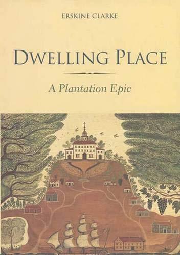 Dwelling Place: A Plantation Epic