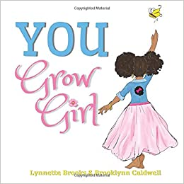 You Grow Girl: Lynnette Brooks, Brooklynn Caldwell
