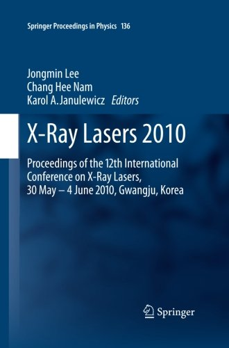 X-Ray Lasers 2010: Proceedings of the 12th International Conference on X-Ray Lasers, 30 May - 4 June 2010, Gwangju, Kore