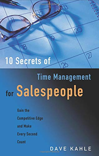 Read Online 10 Secrets of Time Management for Salespeople: Gain the Competitive Edge and Make Every Second Count ebook