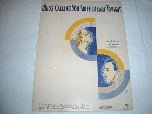WHOS CALLING YOU SWEETHEART 1930 SHEET MUSIC SHEET MUSIC (297 Sweet)