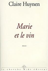 Marie et le vin  par Claire Huynen
