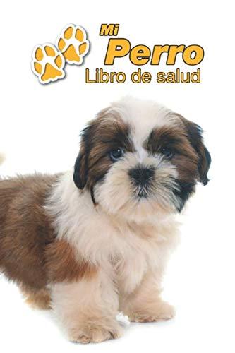 Mi-Perro-Libro-de-salud-Shih-Tzu-Cachorro-109-pginas-15cm-x-23cm-A5-Cuaderno-para-llenar-Agenda-de-Vacunas-Seguimiento-Mdico-Visitas–de-un-Perro-Contactos-Spanish-Edition