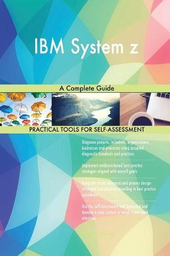 IBM System z A Complete Guide (System Ibm Z)