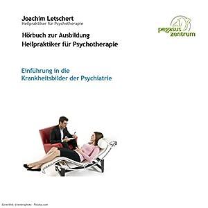 Einführung in die Krankheitsbilder der Psychiatrie Hörbuch