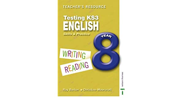 Testing KS3 English: Teacher Resource Year 8: Skills and Practice ...