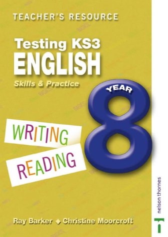 Testing KS3 English: Teacher Resource Year 8: Skills and Practice ...