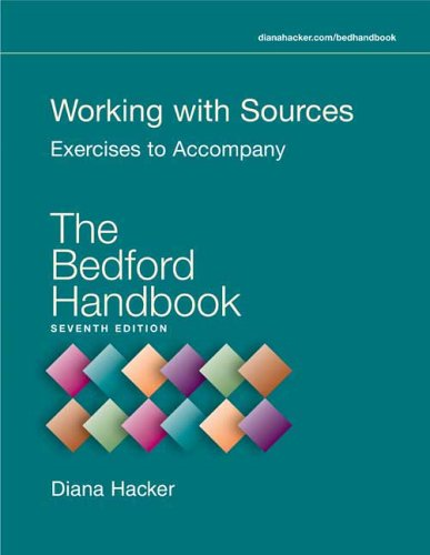 Working with Sources: Exercises to Accompany The Bedford Handbook