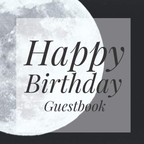 Happy Birthday Guestbook: Moon Halloween Signing Celebration Guest Book w/ Photo Space Gift Log-Party Event Reception Visitor Advice Wishes Message ... Elegant Accessories Sweet Idea Scrapbook -