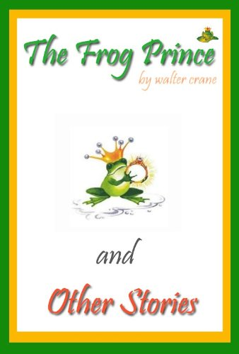 THE FROG PRINCE AND OTHER STORIES (Illustrated Version) - BEDTIME STORY FOR BOYS AND - Frog Crane Walter