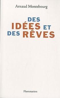 Des idées et des rêves par Montebourg