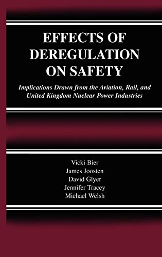Effects of Deregulation on Safety: Implications Drawn from the Aviation, Rail, and United Kingdom Nuclear Power Industri