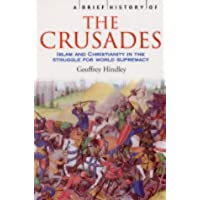 A Brief History of the Crusades: Islam and Christianity in the Struggle for World Supremacy (Brief Histories)