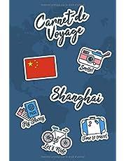 Carnet de Voyage Shanghai: Journal de Voyage   106 pages, 15,24 cm x 22,86 cm   Pour vous accompagner durant votre séjour