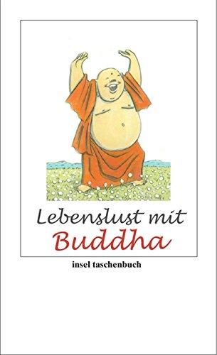 Lebenslust mit Buddha (insel taschenbuch) Taschenbuch – 15. November 2010 Ursula Gräfe Insel Verlag 3458353313 Nichtchristliche Religionen