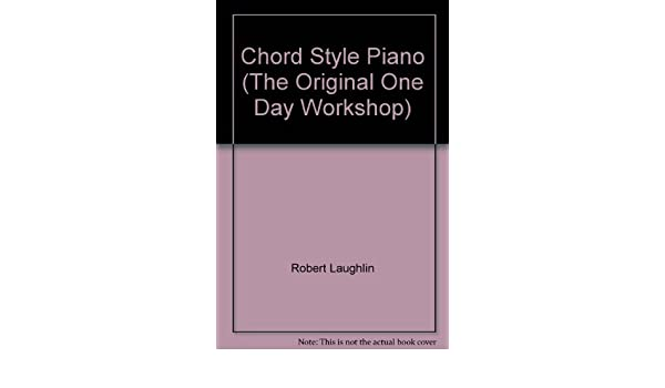 Chord Style Piano The Original One Day Workshop Amazon Books