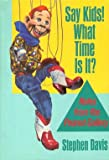 Say Kids! What Time Is It?, Stephen Davis, 0316176621
