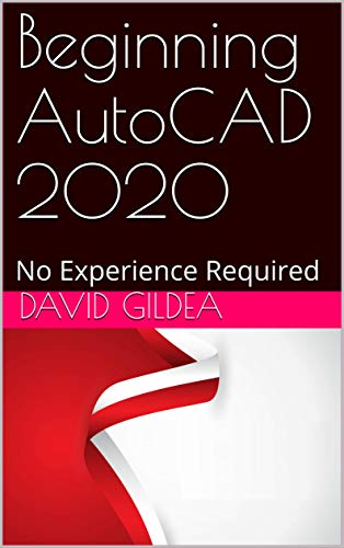 Beginning AutoCAD 2020: No Experience Required