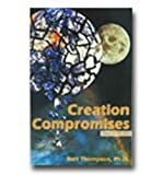 Creation Compromises, Bert Thompson, 0932859399