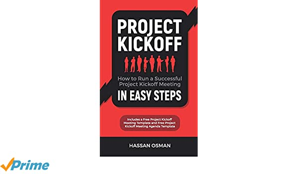 Project Kickoff: How to Run a Successful Project Kickoff ...