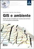 Image de GIS e ambiente. Guida all'uso di ArcGIS per l'analisi del territorio e la valutazione ambientale