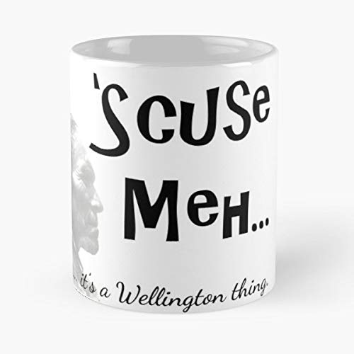 Wellington Scuse Me Meh -funny Gifts For Men And Women Gift Coffee Mug Tea Cup White-11 Oz.