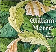 (William Morris: Artist, Craftsman, Pioneer)