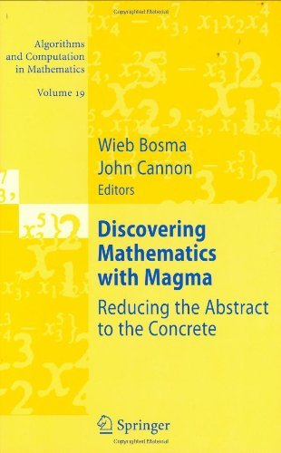 Download Discovering Mathematics with Magma: 19 (Algorithms and Computation in Mathematics) Pdf
