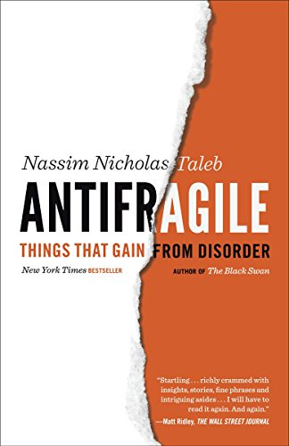 - Antifragile: Things That Gain from Disorder (Incerto)