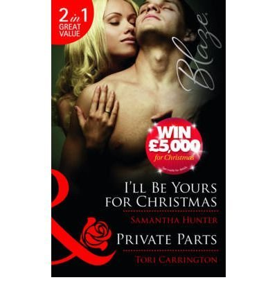 I'll be Yours for Christmas/ Private Parts by Carrington, Tori ( Author ) ON Nov-18-2011, Paperback ebook