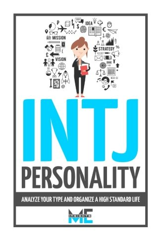 Read Online INTJ Personality: Analyze Your Type and Organize a High Standard Lif pdf