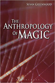 Book The Anthropology of Magic by Susan Greenwood (2009-12-15)