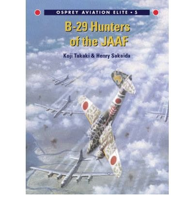 Download [(B-29 Hunters of the JAAF)] [Author: Henry Sakaida] published on (November, 2001) ebook
