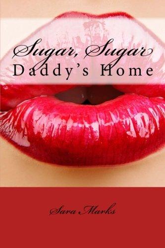Sugar, Sugar: Daddy's Home, Vol. 2 (The Sugar Baby Chronicles) PDF