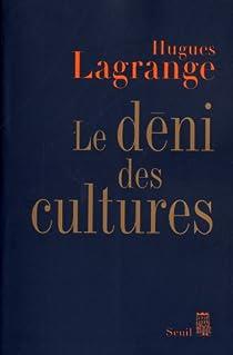 Le déni des cultures par Lagrange