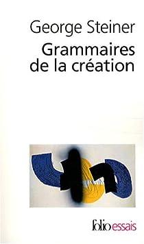 Grammaires de la création par Steiner