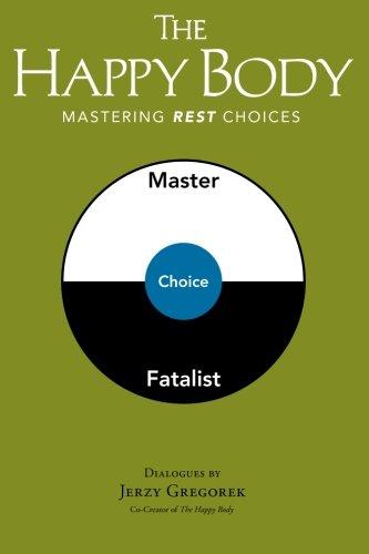 The Happy Body: Mastering Rest Choices pdf epub