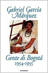 Gente di Bogotà, 1954-1955 par Gabriel Garcia Márquez