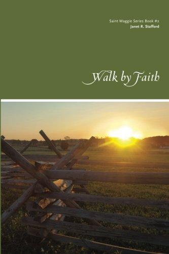 Walk By Faith (Saint Maggie Series) (Volume 2) PDF