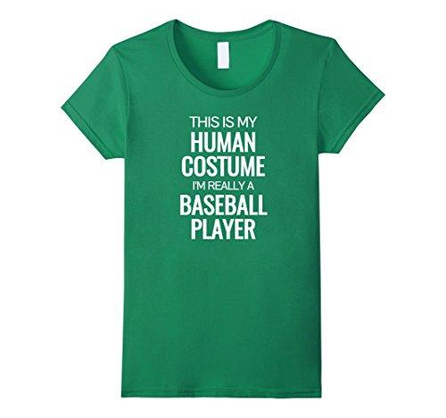 Womens Human costume I'm really a baseball player Halloween Tshirt Medium Kelly (Womens Green Player Costumes)
